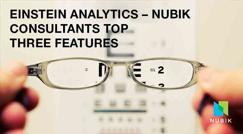 Einstein Analytics – Nubik Consultants Top Three Features