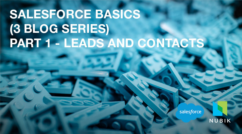 Salesforce Basics Part 1 - Leads and Contacts