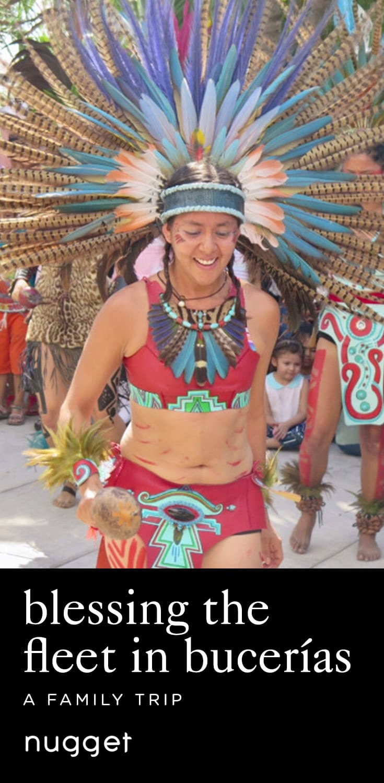 Blessing the Fleet, Mayan Dancers and a Fiesta!