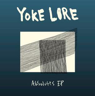 Yoke Lore : Absolutes - EP