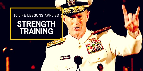 Admiral McRavens 10 Lessons Commencement Address