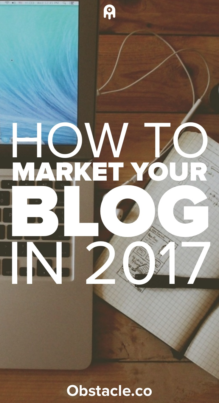How to Market Your Blog in 2017