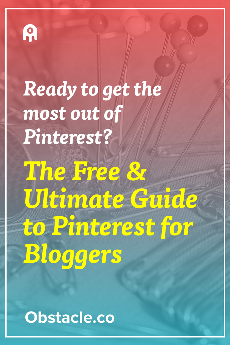 The Ultimate Guide to Pinterest for Bloggers