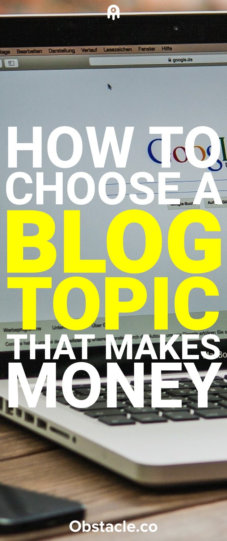 How to Choose a Blog Topic That Makes Money