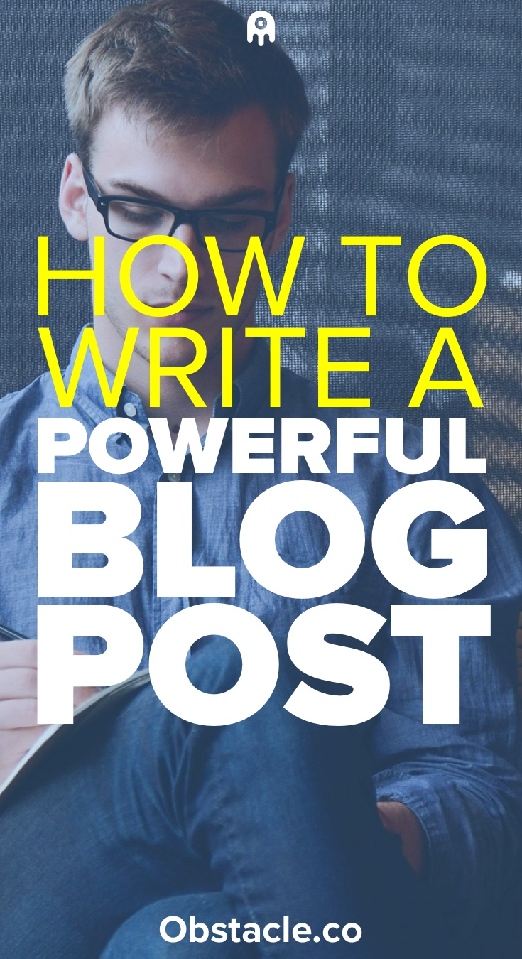 How to Write a Powerful Blog Post That Your Audience Loves