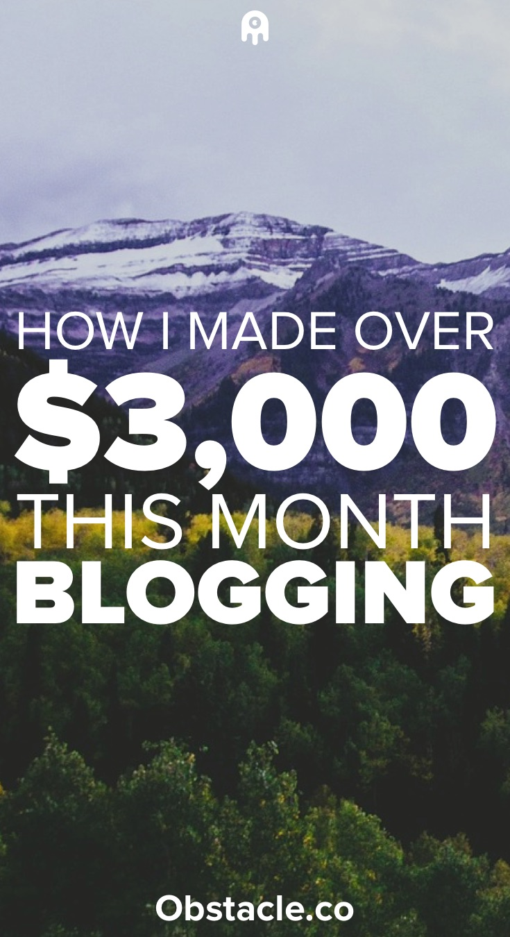 How I Made Over $3,000 This Month From Blogging