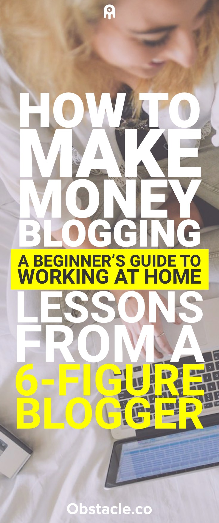 How to Make Money Blogging: A Beginner's Guide to Working at Home