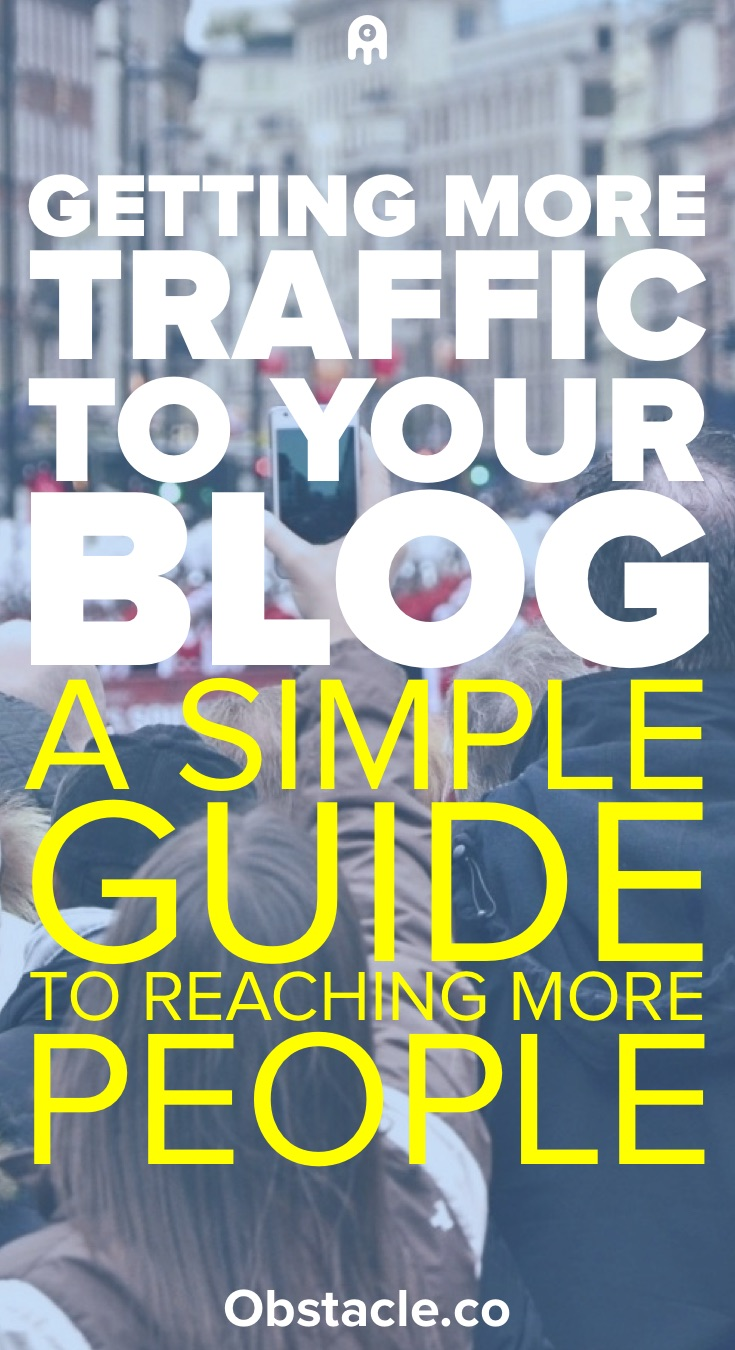 How to Get More Traffic to Your Blog: A Guide to Reaching More People