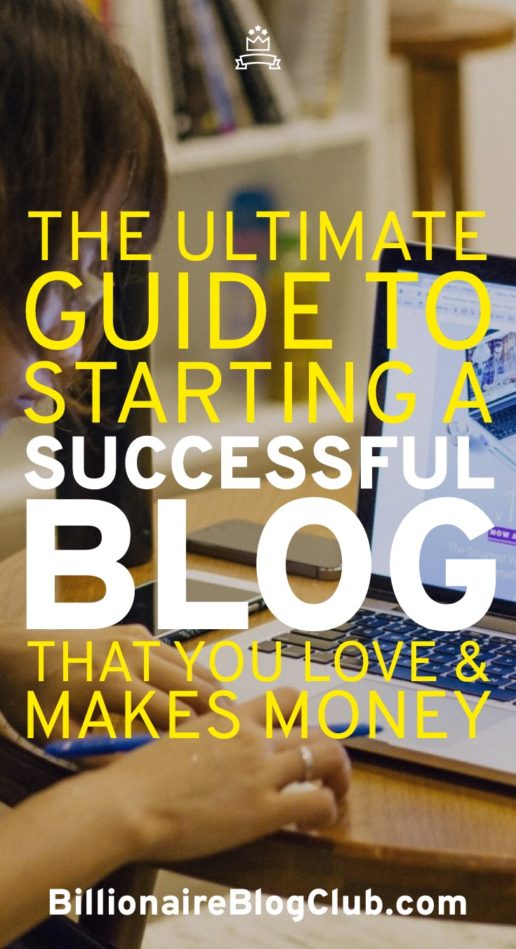 The Ultimate Guide to Starting a Successful Blog That You Love