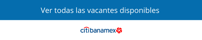 Vacantes disponibles en citibanamex