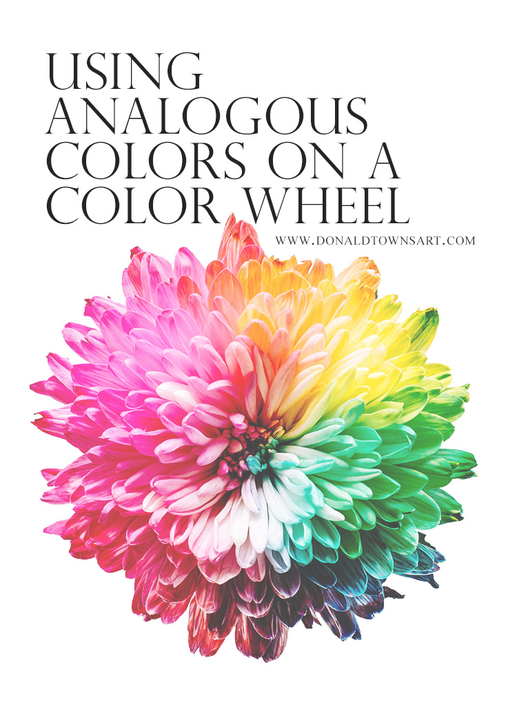 Using Analogous Colors On A Color Wheel Donald Towns Art