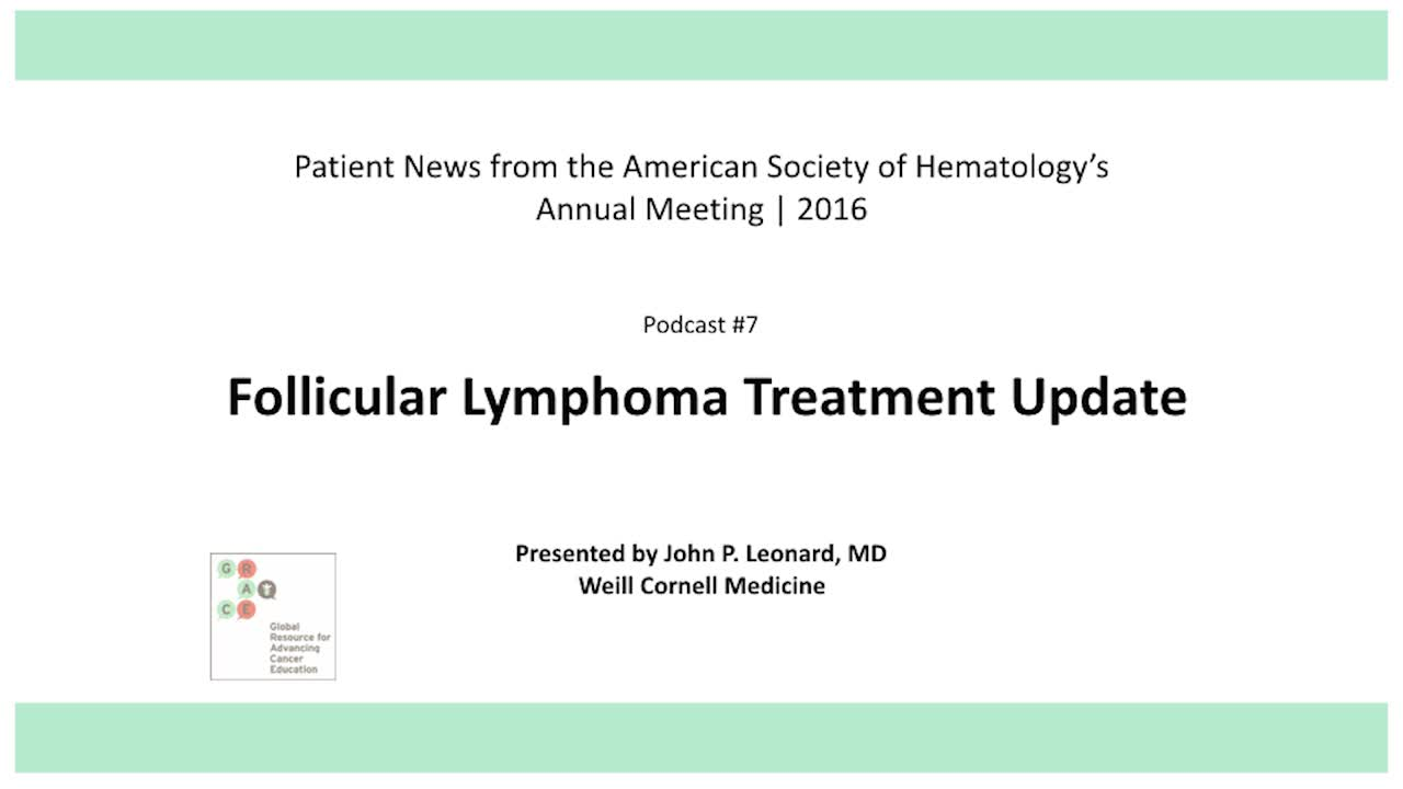ASH 2016  Page 7 Leonard Follicular Lymphoma Treatment Update