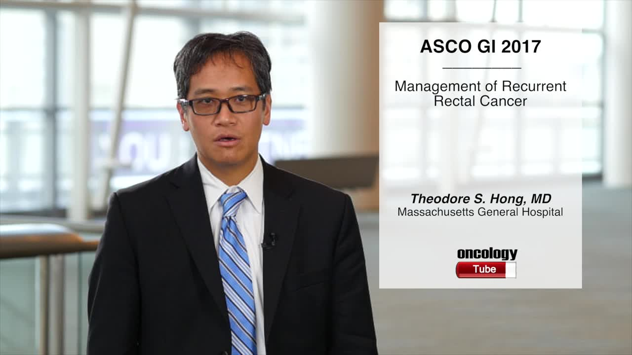 Annual Meeting GI 2017: Management of Recurrent Rectal Cancer