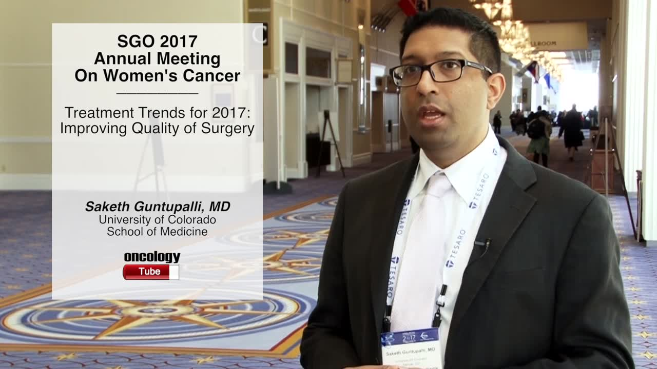 Treatment Trends for 2017: Improving Quality of Surgery