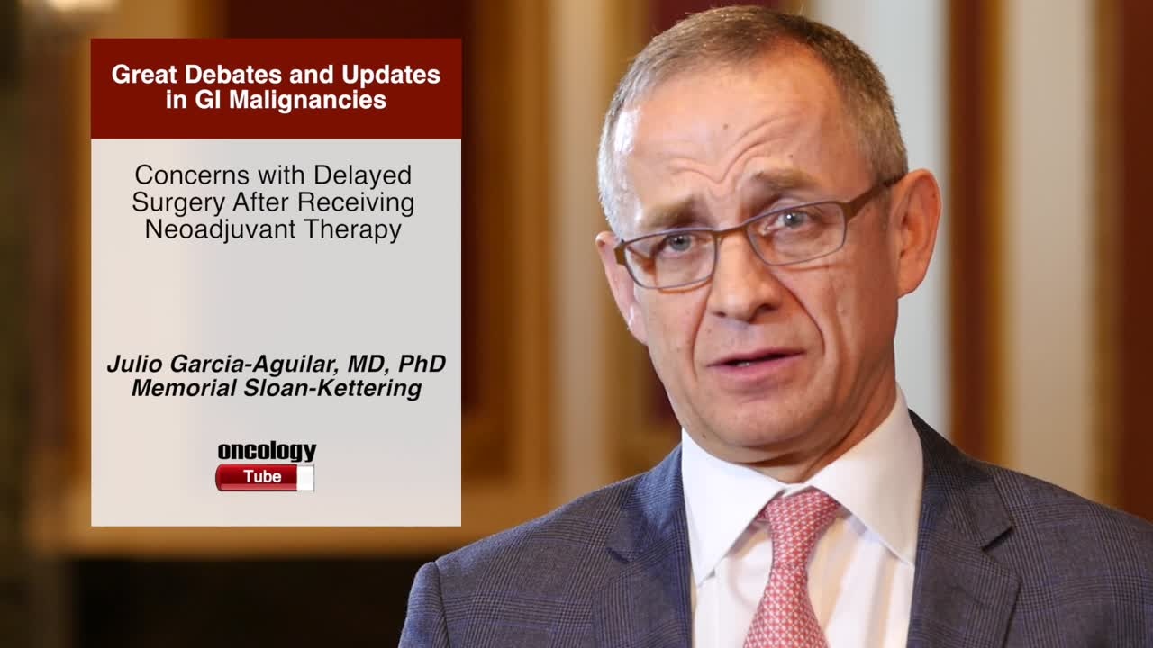 Concerns with Delayed Surgery After Receiving Neoadjuvant Therapy