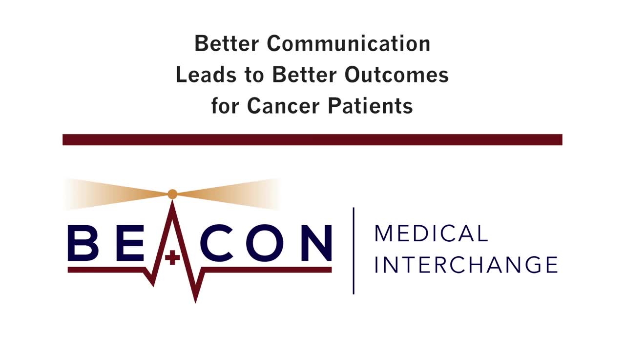 Better Communication Leads to Better Outcomes for Cancer Patients (BMIC-004)