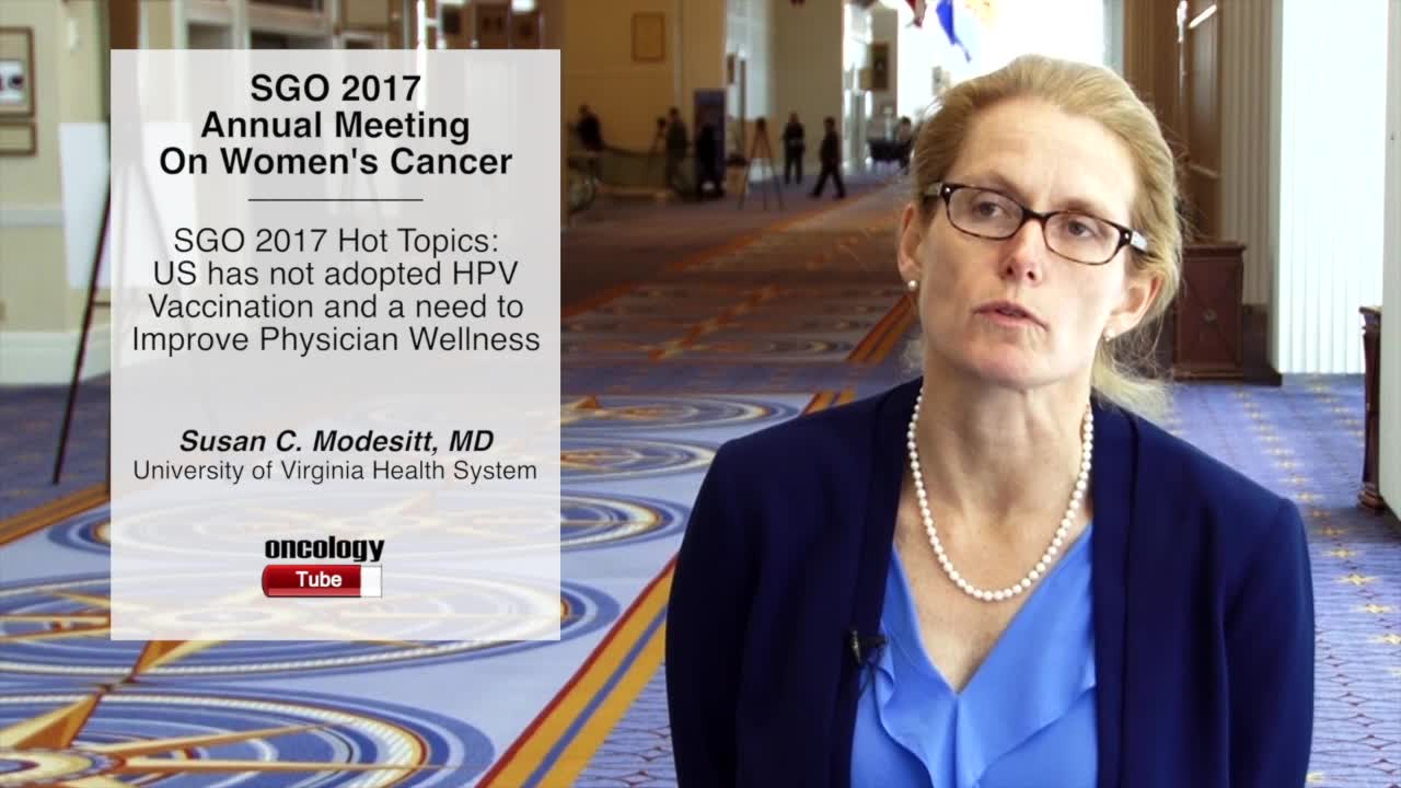 SGO 2017 Hot Topics- US Has Not Adopted HPV Vaccination and a Need to Improve Physician Wellness