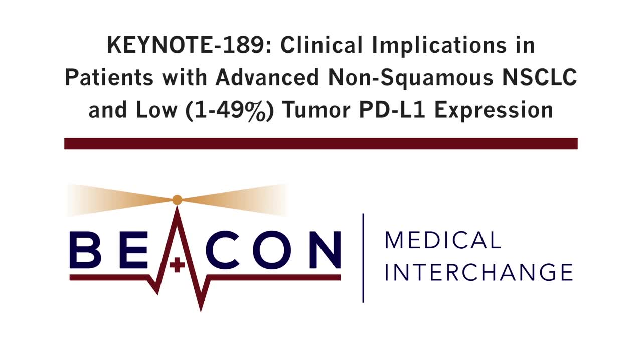 KEYNOTE-189: Clinical Implications in Patients with Advanced Non-Squamous NSCLC and Low (1-49%) Tumor PD-L1 Expression (BMIC-032)