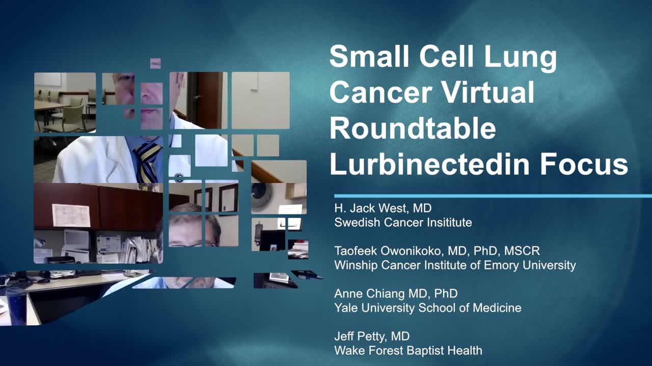Lurbinectedin Focus - Small Cell Lung Cancer Virtual Roundtable