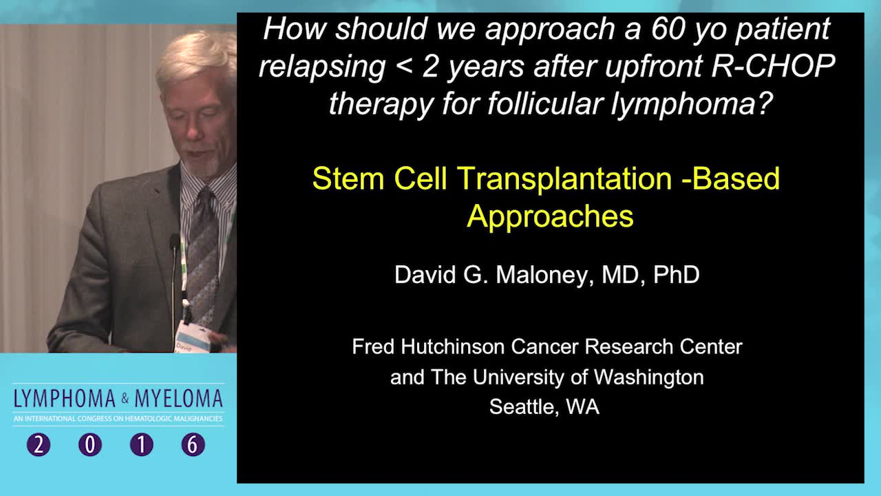 Debate: 60 y/o Follicular lymphoma patient relapsing less than 2 years after upfront R-CHOP - SCT