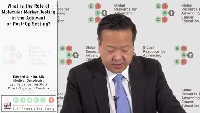 What is the Role of Molecular Marker Testing in the Adjuvant or Post-Op Setting_ [360p]