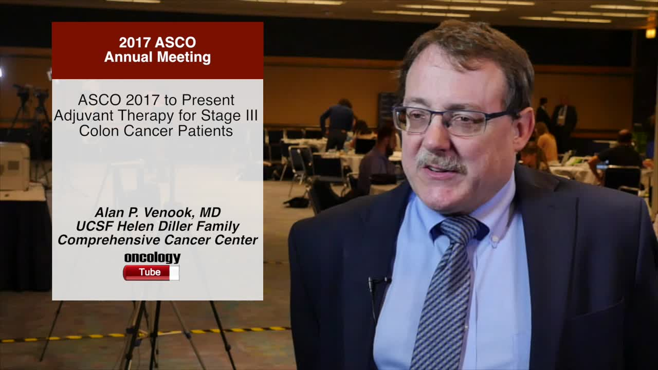 Annual Meeting 2017 to Present Adjuvant Therapy for Stage III Colon Patients