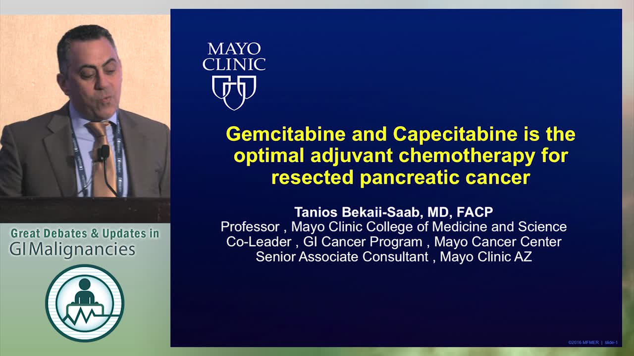 Debate: Optimal adjuvant chemotherapy for resected pancreatic cancer - Gemcitabine/capecitabine