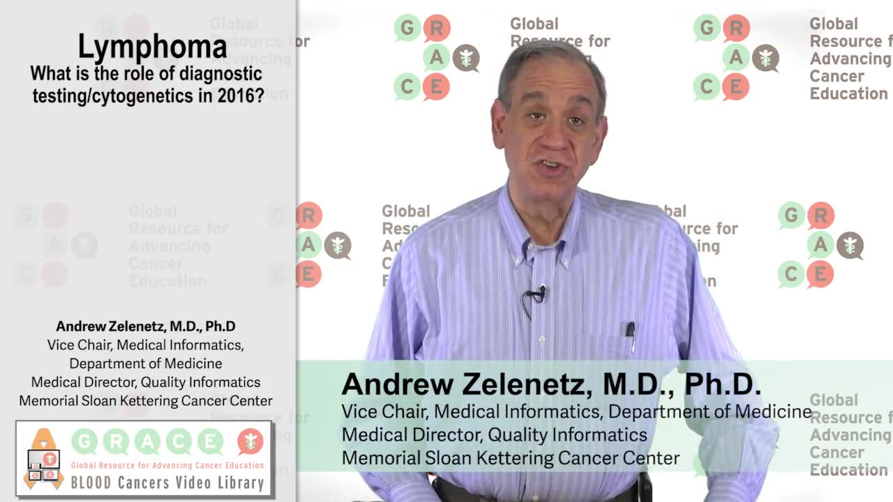 Lymphoma - What is the role of diagnostic testingcytogenetics in 2016