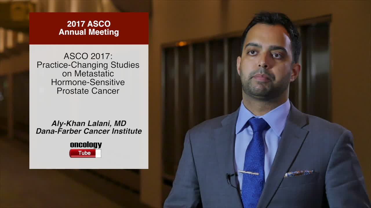 Annual Meeting 2017: Practice-Changing Studies on Metastatic Hormone-Sensitive Prostate Cancer