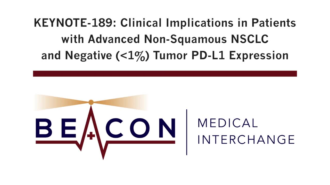 KEYNOTE-189: Clinical Implications in Patients with Advanced Non-Squamous NSCLC and Negative (<1%) Tumor PD-L1 Expression (BMIC-033)