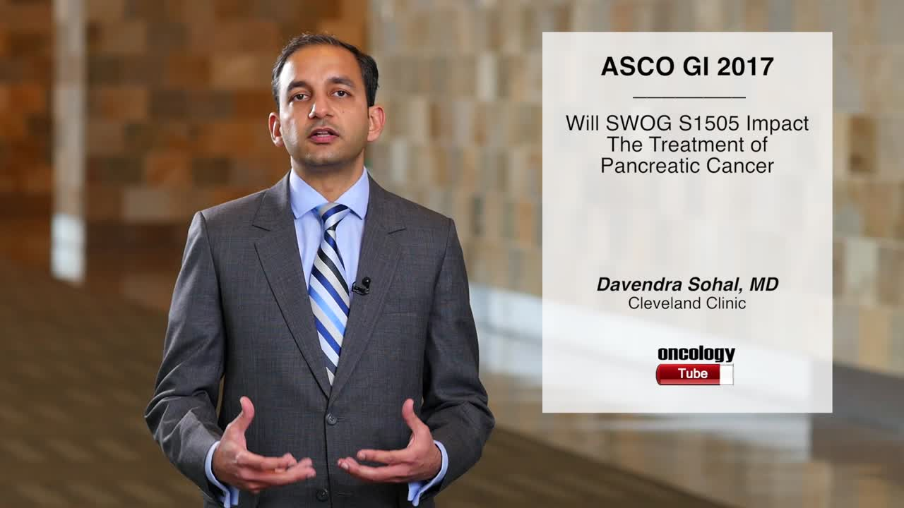 Will SWOG S1505 Impact Treatment of Pancreatic Cancer