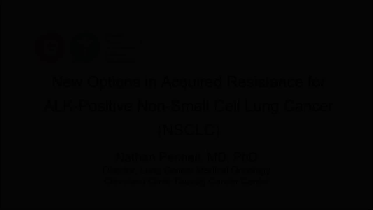 Pennell New Options in Acquired Resistance for ALK Positive Non-small Cell Lung Cancer (NSCLC) [720p]