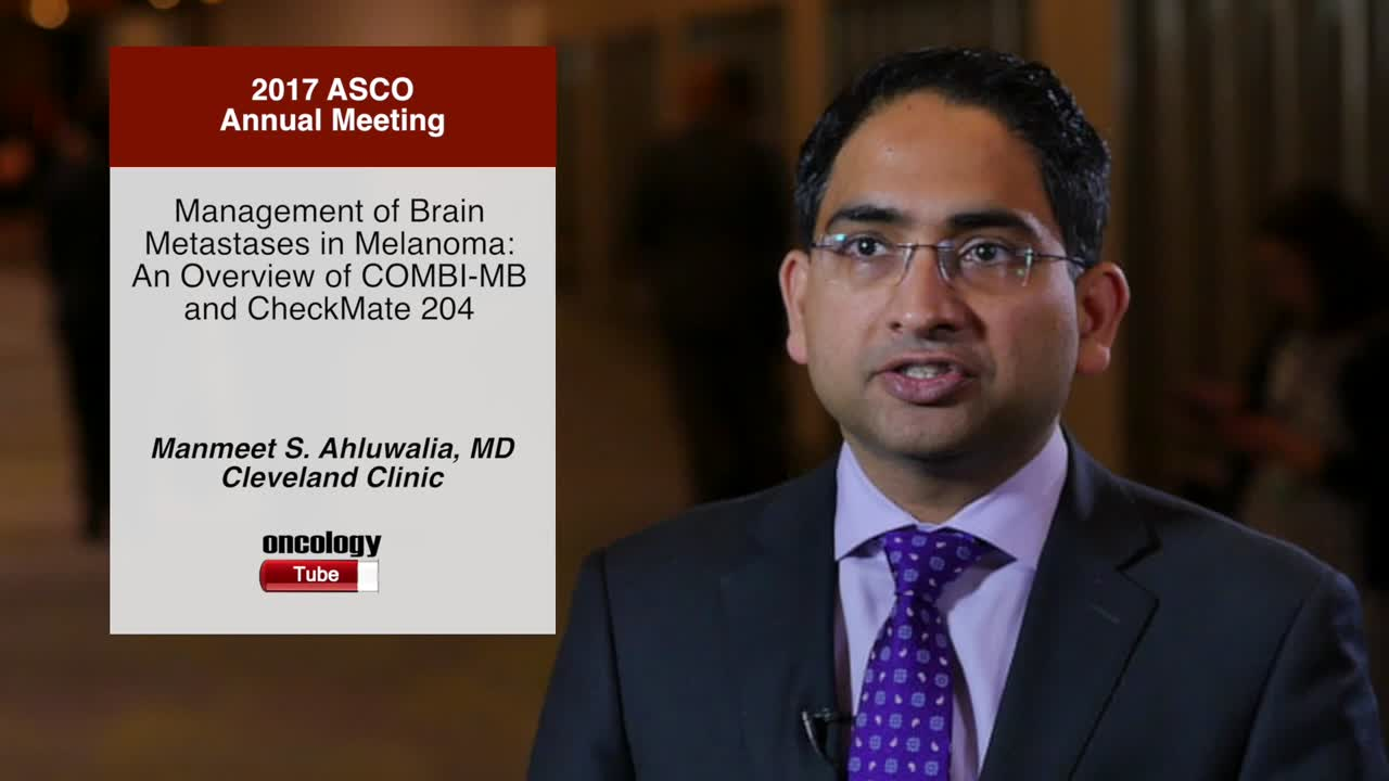 Management of Brain Metastases in Melanoma: An Overview of COMBI-MB and CheckMate 204