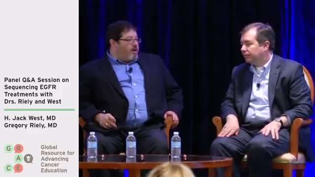 Panel Q&A Session on Sequencing EGFR Treatments with Drs. Riely and West [360p]