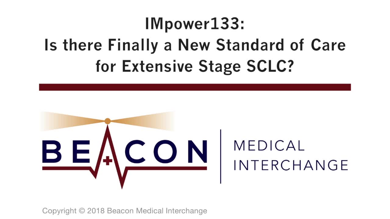 IMpower133: Is there Finally a New Standard of Care for Extensive Stage SCLC? (BMIC-064)