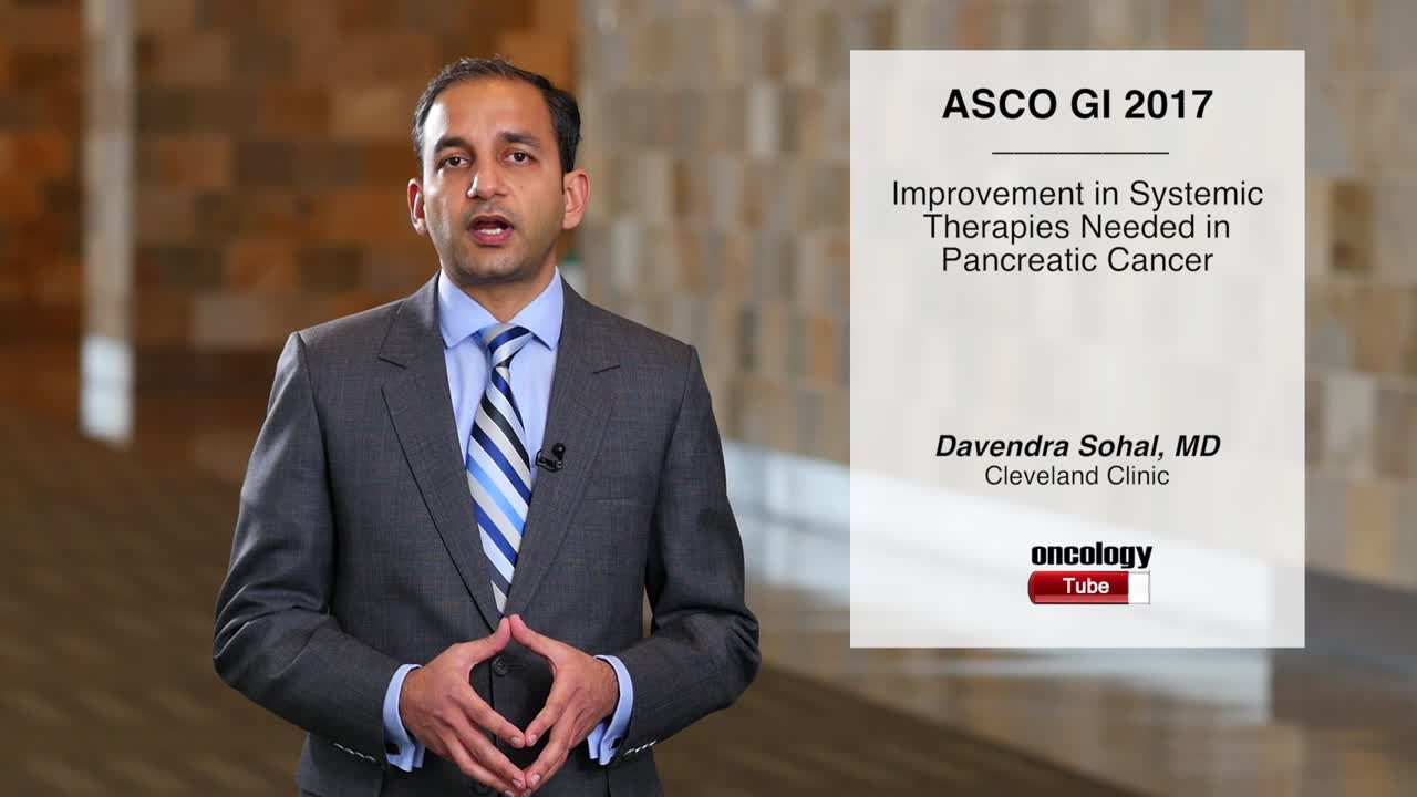 Improvement in Systemic Therapies Needed in in Pancreatic Cancer