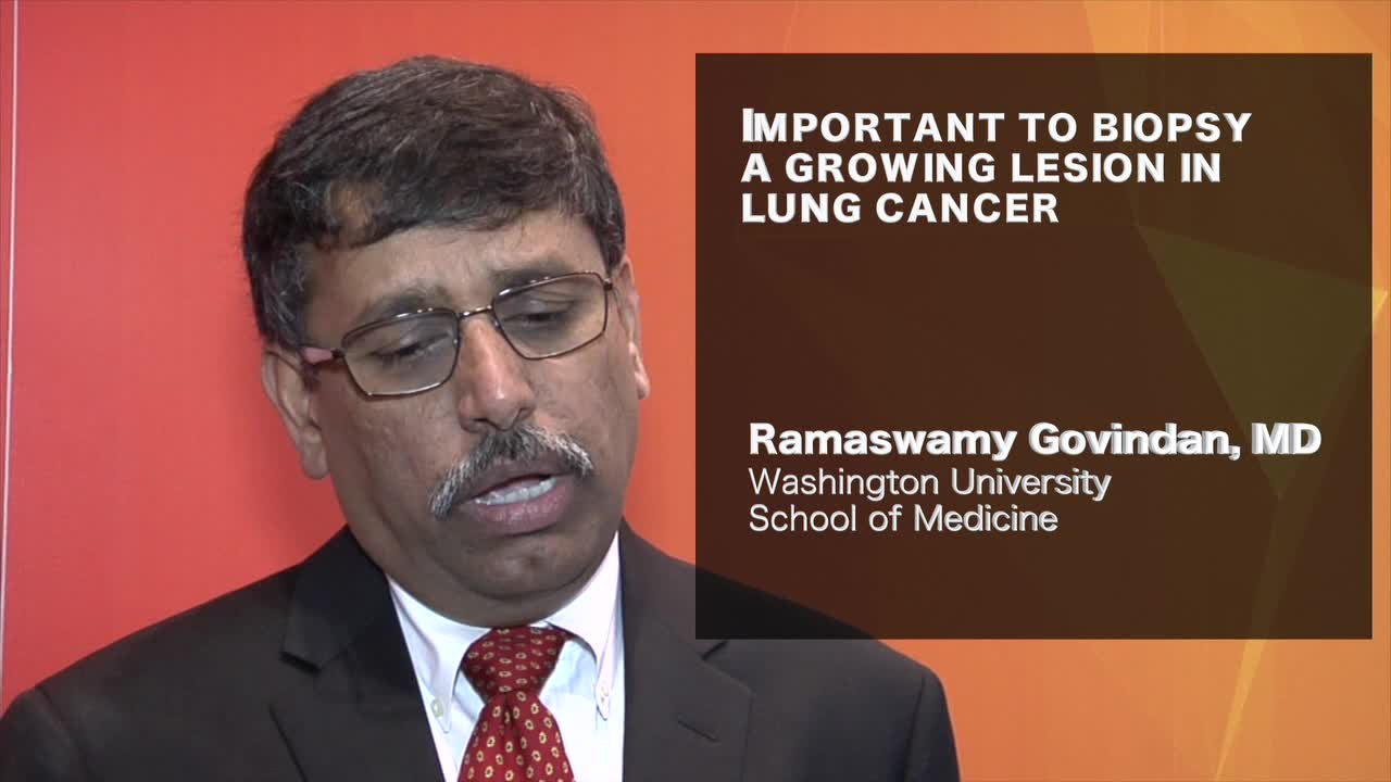 Important to biopsy a growing lesion in lung cancer