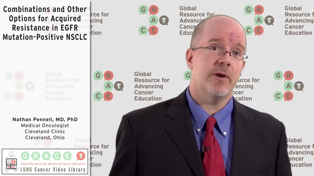 Combinations and Other Options for Acquired Resistance in EGFR Mutation-Positive NSCLC [720p]