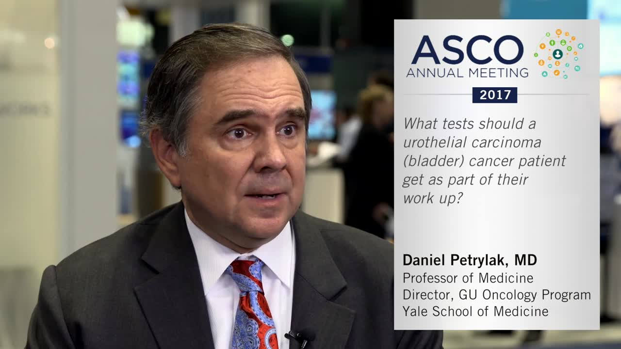 What tests should a urothelial carcinoma patient get as part of their work up?