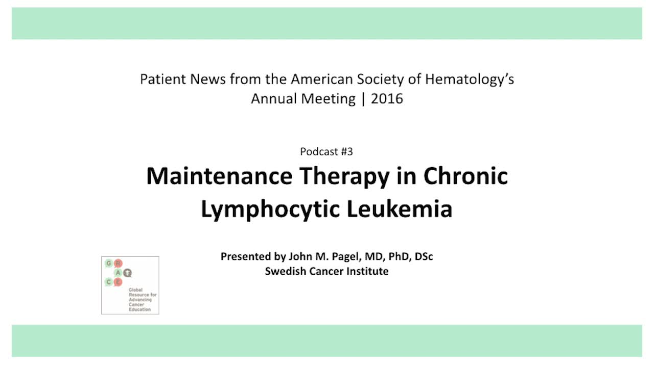 ASH 2016 Page 3 Maintenance Therapy in Chronic Lymphocytic Leukemia