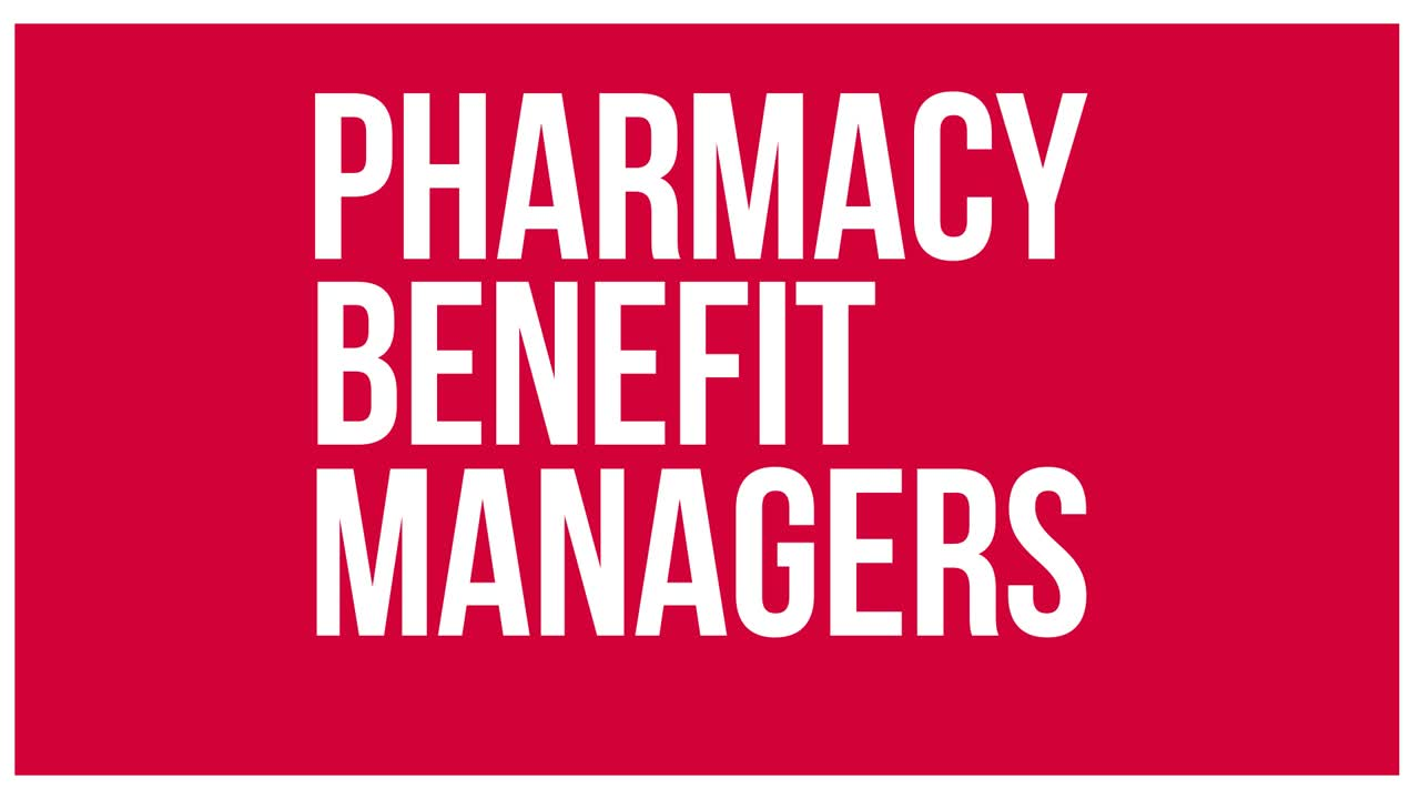 Pharmacy Benefit Managers (PBMs): Abusive Middlemen
