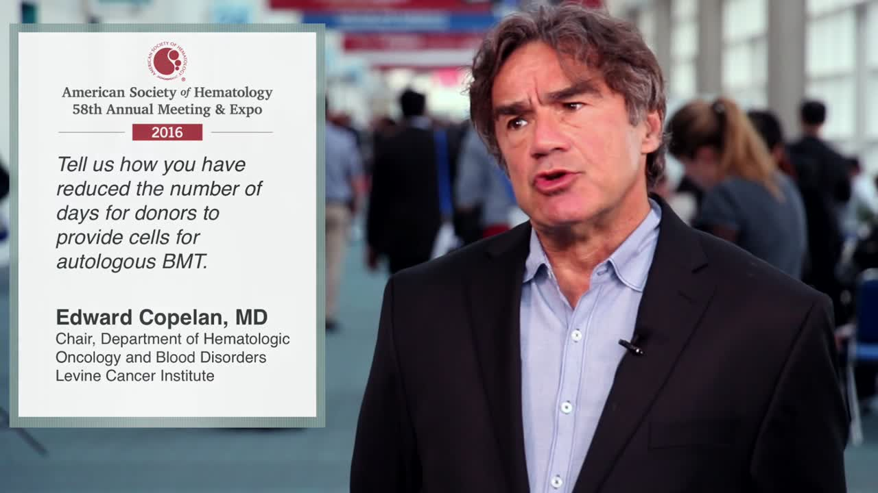 Edward Copelan, MD, discusses how he reduced the number of days for donors to provide cells for autologous BMT
