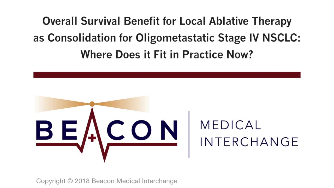 Overall Survival Benefit for Local Ablative Therapy as Consolidation for Oligometastatic Stage IV NSCLC: Where Does it Fit in Practice Now? (BMIC-070)