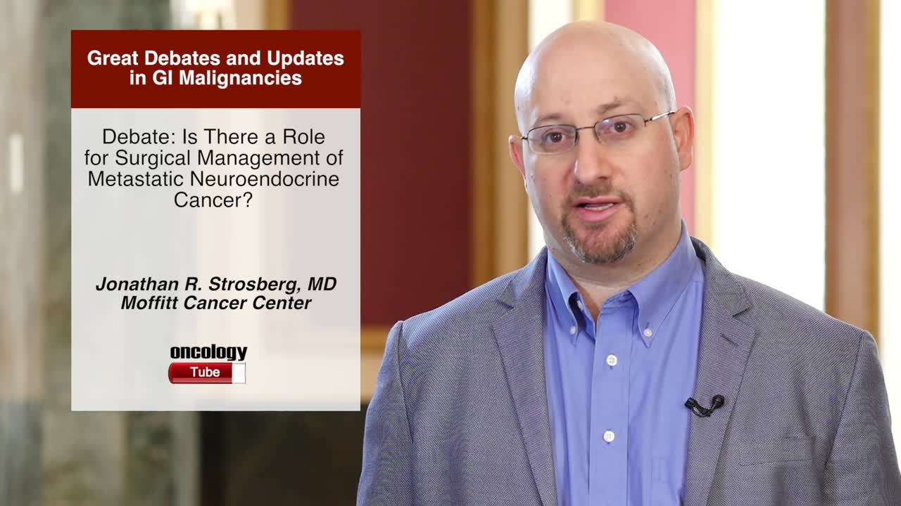 Debate: Is There a Role for Surgical Management of Metastatic Neuroendocrine Cancer?