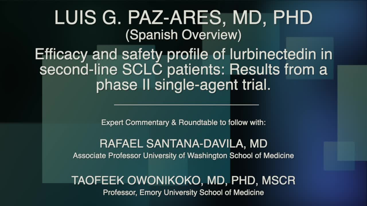 Spanish Version - Efficacy and safety profile of lurbinectedin in second-line SCLC patients: Results from a phase II single-agent trial