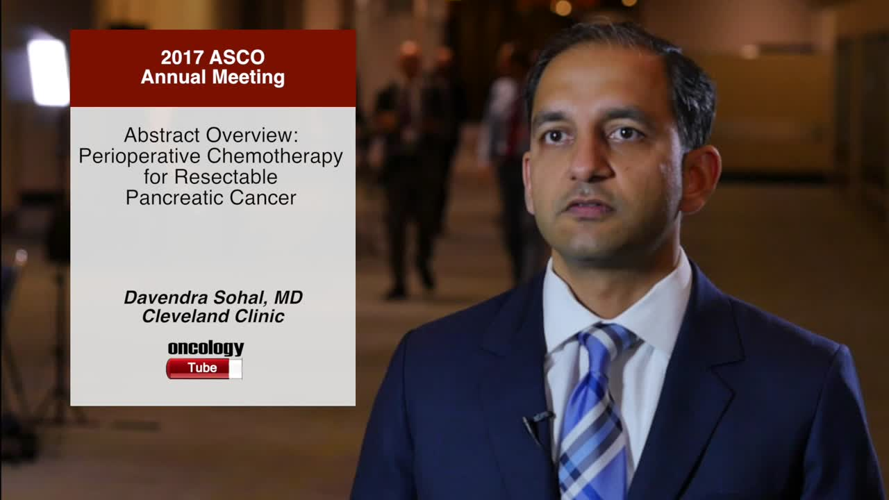 Abstract Overview: Perioperative Chemotherapy for Resectable Pancreatic Cancer
