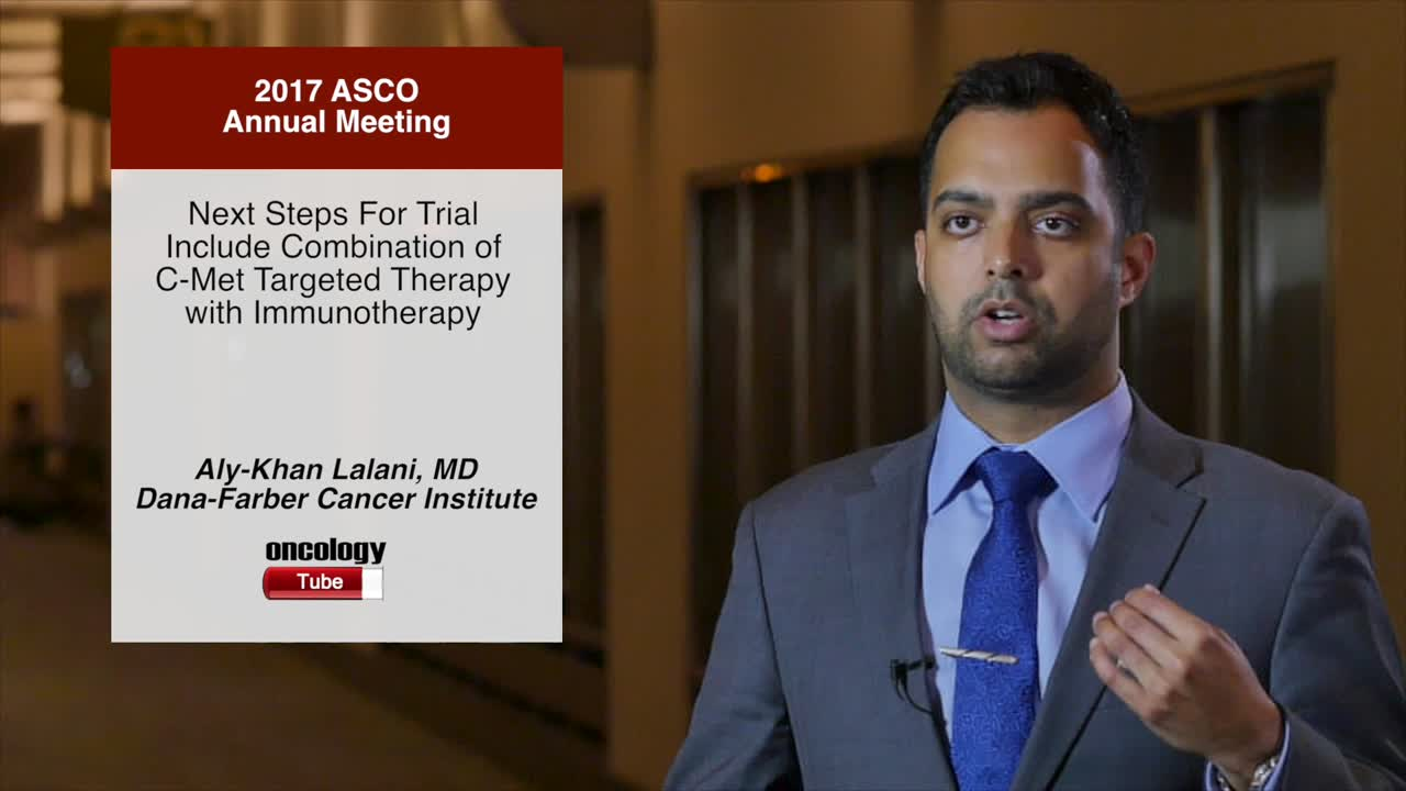 Next Steps For Trial Include Combination of C-Met Targeted Therapy with Immunotherapy