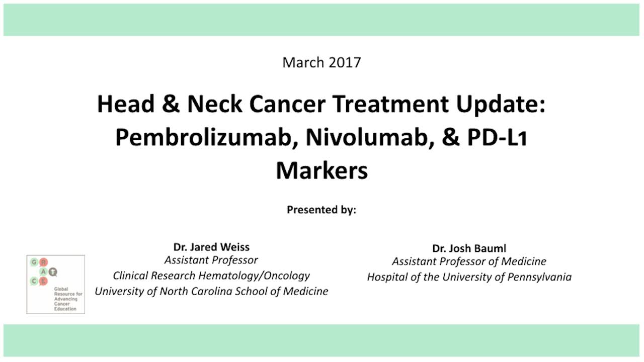 Head and Neck Cancer Treatment Update: Pembrolizumab, Nivolumab and PD-L1 Markers