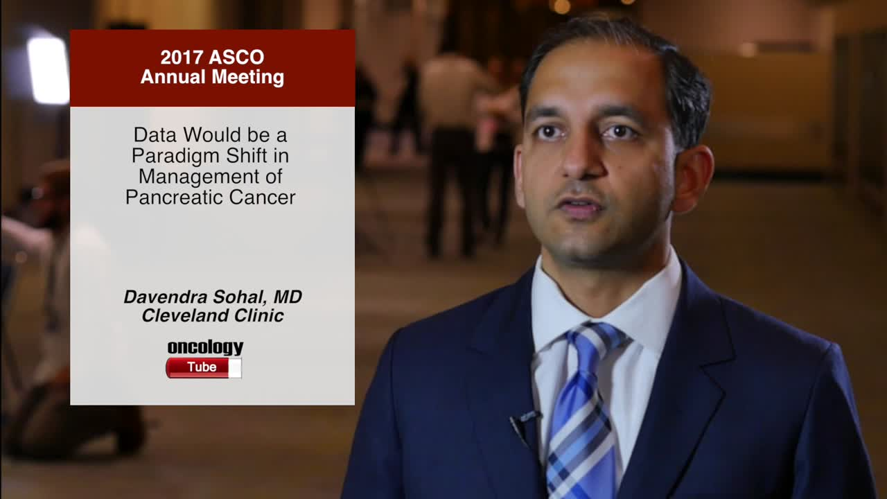 Data Would be a Paradigm Shift in Management of Pancreatic Cancer