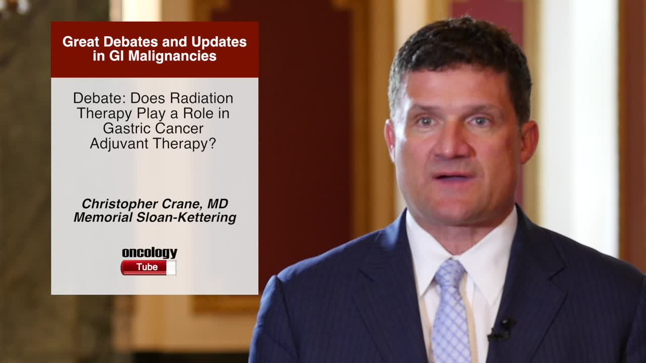 Debate: Does Radiation Therapy Play a Role in Gastric Cancer Adjuvant Therapy?